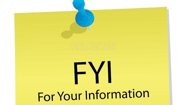 """FYI nghĩa là """"Xin cho bạn biết"""""""